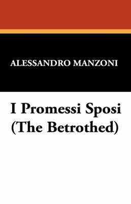 I Promessi Sposi (the Betrothed) (Paperback)