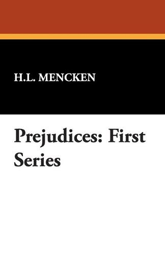Prejudices: First Series (Paperback)