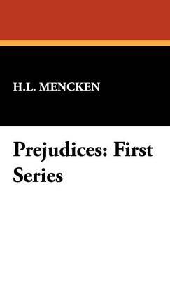 Prejudices: First Series (Hardback)