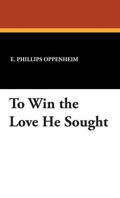 To Win the Love He Sought (Hardback)