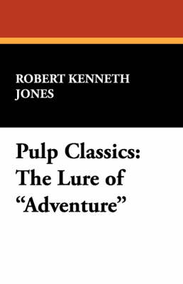 Pulp Classics: The Lure of Adventure (Paperback)