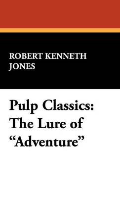 Pulp Classics: The Lure of Adventure (Hardback)