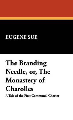 The Branding Needle, Or, the Monastery of Charolles (Hardback)