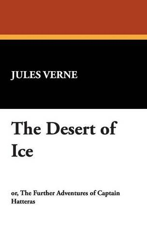 The Desert of Ice (Hardback)