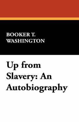 Up from Slavery: An Autobiography (Paperback)