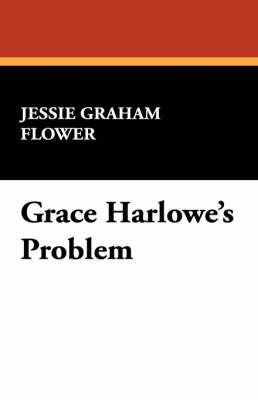 Grace Harlowe's Problem (Paperback)