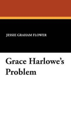 Grace Harlowe's Problem (Hardback)