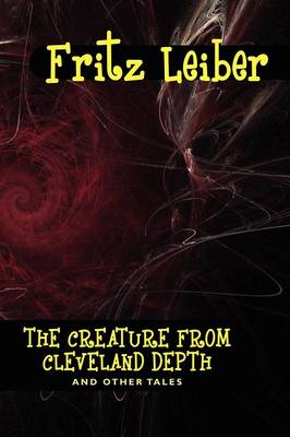 The Creature from Cleveland Depths and Other Tales (Paperback)