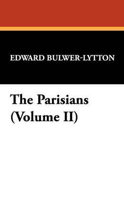 The Parisians (Volume II) (Hardback)