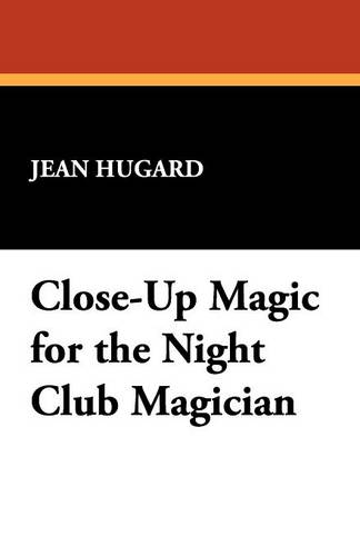 Close-Up Magic for the Night Club Magician (Paperback)