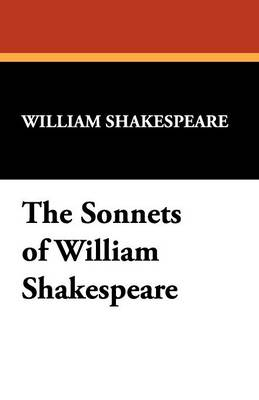 The Sonnets of William Shakespeare (Paperback)