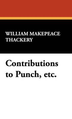 Contributions to Punch, Etc. (Hardback)