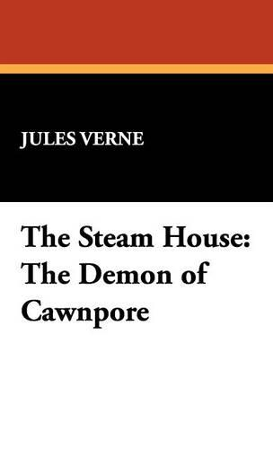 The Steam House: The Demon of Cawnpore (Hardback)