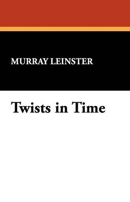 Twists in Time (Paperback)