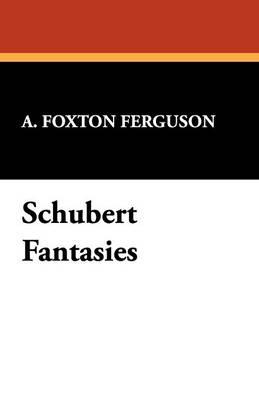 Schubert Fantasies (Paperback)