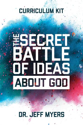 The Secret Battle of Ideas about God Curriculum Kit: Overcoming the Outbreak of Five Fatal Worldviews