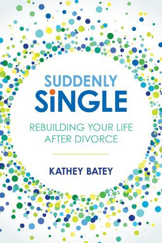 Suddenly Single: Rebuilding Your Life After Divorce (Paperback)