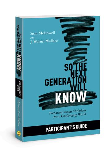 So the Next Generation Will Know Participant's Guide: Preparing Young Christians for a Challenging World (Paperback)