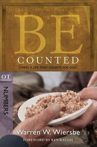 Be Counted ( Numbers ): Living A Life That Counts for God (Paperback)