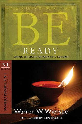Be Ready ( 1 & 2 Thessalonians ): Living in Light of Christ's Return (Paperback)