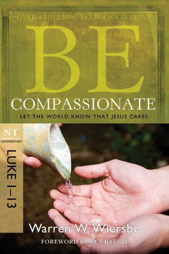 Be Compassionate ( Luke 1- 13 ): Let the World Know That Jesus Cares (Paperback)