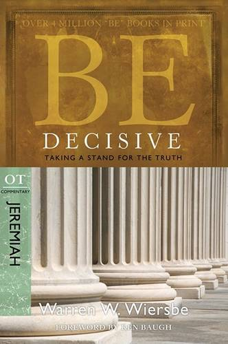 Be Decisive ( Jeremiah ): Taking A Stand for the Truth (Paperback)