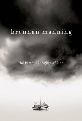 Furious Longing of God (Paperback)