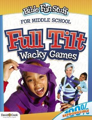 Bible Fun Stuff: Full Tilt - Wacky Games (Paperback)