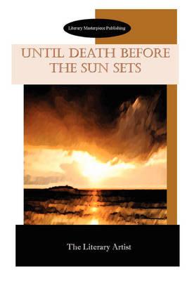 Until Death Before The Sun Sets (Paperback)