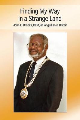 Finding My Way in a Strange Land: John E. Brooks, Bem, an Anguillan in Britain (Paperback)