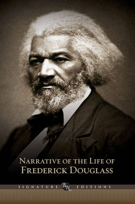 Narrative of the Life of Frederick Douglass (Barnes & Noble Signature Edition): And Selected Essays and Speeches - Barnes & Noble Signature Editions (Hardback)