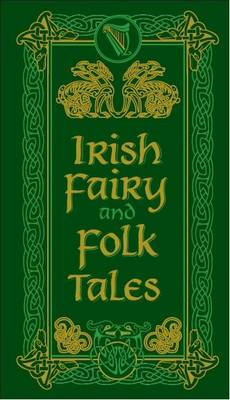 Irish Fairy and Folk Tales - Barnes & Noble Leatherbound Pocket Editions (Paperback)