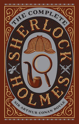 Complete Sherlock Holmes (Barnes & Noble Collectible Classics: Omnibus Edition) - Barnes & Noble Leatherbound Classic Collection (Hardback)