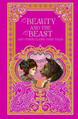 Beauty and the Beast and Other Classic Fairy Tales (Barnes & Noble Omnibus Leatherbound Classics) - Barnes & Noble Leatherbound Classic Collection (Leather / fine binding)