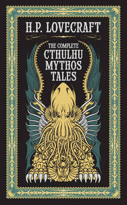Complete Cthulhu Mythos Tales (Barnes & Noble Collectible Classics: Omnibus Edition) - Barnes & Noble Leatherbound Classic Collection (Hardback)
