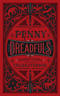 Penny Dreadfuls: Sensational Tales of Terror - Barnes & Noble Leatherbound Classic Collection (Hardback)