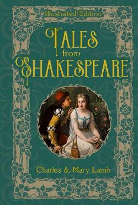 Tales from Shakespeare - Illustrated Classic Editions (Hardback)