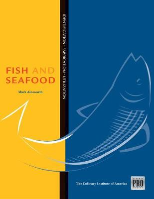 Kitchen Pro Series: Guide to Fish and Seafood Identification, Fabrication and Utilization (Hardback)
