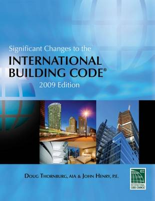 Significant Changes to the International Building Code 2009 (Paperback)