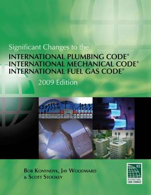 Significant Changes to the International Plumbing Code, International Mechanical Code, International Fuel Gas Code 2009 (Paperback)