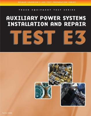 ASE Test Preparation - Auxiliary Power Systems Install and Repair E3 (Paperback)