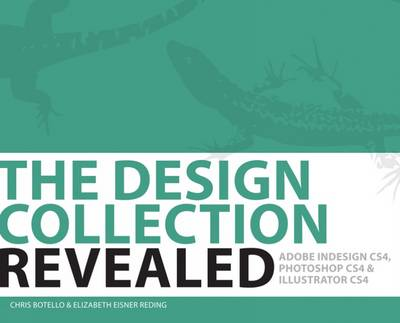 The Design Collection Revealed: Adobe Indesign Cs4, Adobe Photoshop Cs4, and Adobe Illustrator Cs4