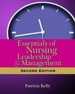 Essentials of Nursing Leadership and Mangement (Paperback)