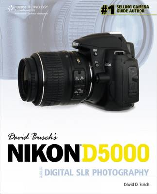 David Busch's Nikon D5000 Guide to Digital SLR Photography (Paperback)
