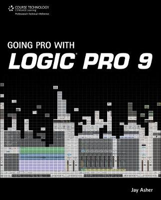 Going Pro with Logic Pro 9 (Paperback)