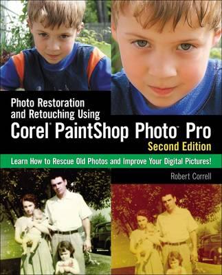 Photo Restoration and Retouching Using Corel PaintShop Photo Pro (Paperback)