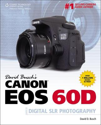 David Busch's Canon EOS 60D Guide to Digital SLR Photography (Paperback)