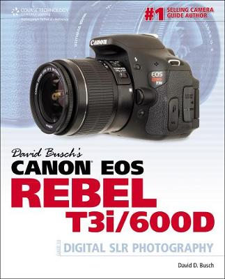 David Busch's Canon EOS Rebel T3i/600D Guide to Digital SLR Photography (Paperback)
