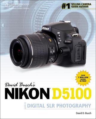 David Busch's Nikon D5100 Guide to Digital SLR Photography (Paperback)