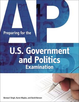 Preparing for the AP U.S. Government and Politics Examination: Fast Track to a 5 (Paperback)